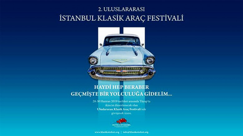 2.Uluslararası İstanbul Klasik Araç Festivali; 28 – 30 Haziran